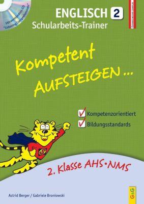 Kompetent Aufsteigen... Englisch, Schularbeits-Trainer, m. Audio-CD, Astrid Berger, Gabriele Broniowski