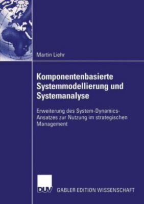 Komponentenbasierte Systemmodellierung und Systemanalyse, Martin Liehr