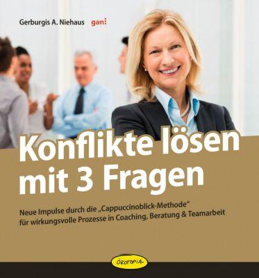 Konflikte lösen mit 3 Fragen, Gerburgis A. Niehaus
