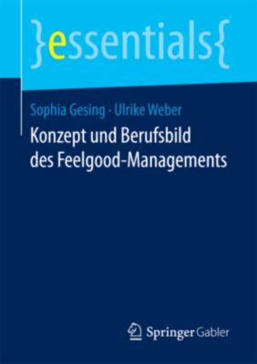 Konzept und Berufsbild des Feelgood-Managements, Sophia Gesing, Ulrike Weber