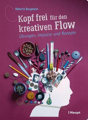 Kopf frei für den kreativen Flow, Roberta Bergmann