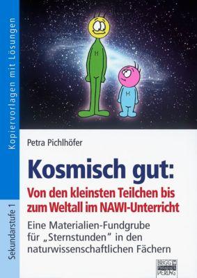Kosmisch gut: Spiele, Rätsel, Stationen und mehr rund ums Weltall, Petra Pichlhöfer