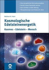 Kosmologische Edelsteinenergetik, Heidrun H. Horn