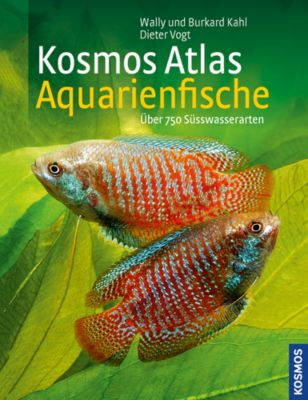 Kosmos Atlas Aquarienfische, Wally Kahl, Burkard Kahl, Dieter Vogt