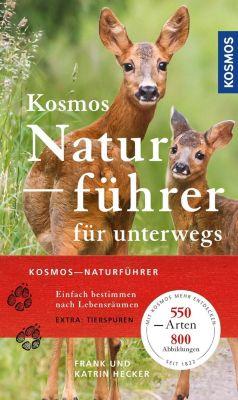 Kosmos-Naturführer für unterwegs, Frank Hecker, Katrin Hecker