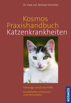 Kosmos Praxishandbuch Katzenkrankheiten, Michael Streicher