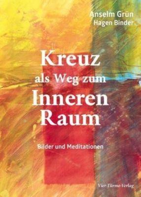 Kreuz als Weg zum Inneren Raum, Anselm Grün, Hagen Binder