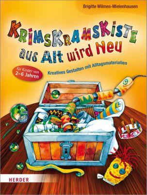 Krimskramskiste aus Alt wird Neu, Brigitte Wilmes-Mielenhausen