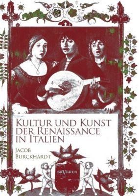 Kultur und Kunst der Renaissance in Italien, Jacob Chr. Burckhardt