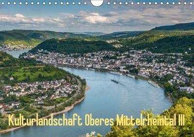 Kulturlandschaft Oberes Mittelrheintal III (Wandkalender 2018 DIN A4 quer), Erhard Hess