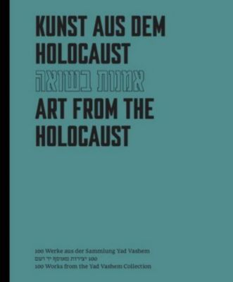 Kunst aus dem Holocaust; Art from the Holocaust