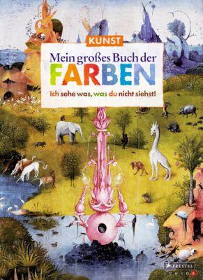Kunst - Mein großes Buch der Farben, Doris Kutschbach