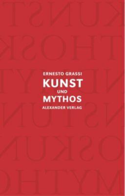 Kunst und Mythos, m. Audio-CD, Ernesto Grassi