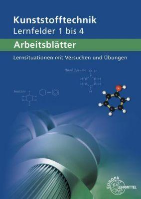 Kunststofftechnik: Lernfelder 1 bis 4, Arbeitsblätter, Karl-Heinz Küspert, Gerhard Lindenblatt, Dietmar Morgner, Albrecht Schmidt, Frank Schwarze