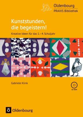 Kunststunden, die begeistern!, m. CD-ROM, Gabriele Klink