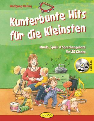 Kunterbunte Hits für die Kleinsten, m. 1 Audio-CD, Wolfgang Hering