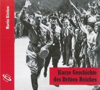 Kurze Geschichte des Dritten Reiches, 1 Audio-CD, Martin Kitchen