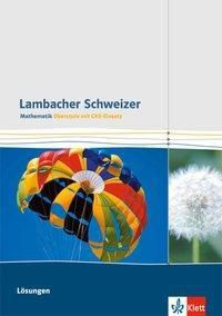 Lambacher-Schweizer, Mathematik Oberstufe mit CAS-Einsatz, Lösungen