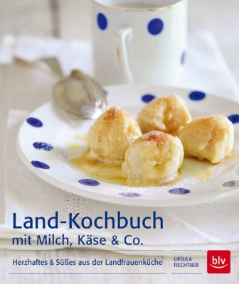 Land-Kochbuch mit Milch, Käse & Co