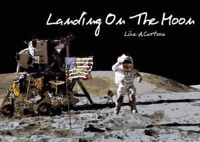 Landing On The Moon Like A Cartoon (Posterbuch DIN A2 quer), Reiner Silberstein