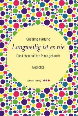 Langweilig ist es nie, Susanne Hartung