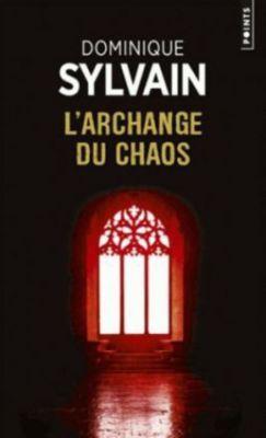 L'archange du chaos, Dominique Sylvain