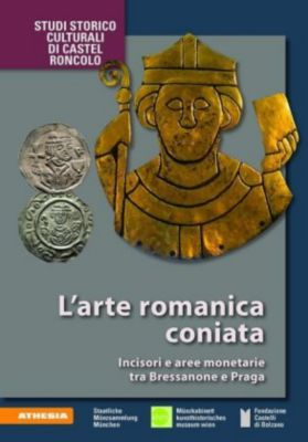 L'arte romanica coniata, Alexandra Hylla, Heinz Winter, Martin Hirsch, Eva Haverkamp, Michael Matzke, Johannes Hartner, Helmut Rizzolli