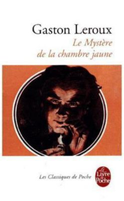 Le Mystère de la chambre jaune, Gaston Leroux