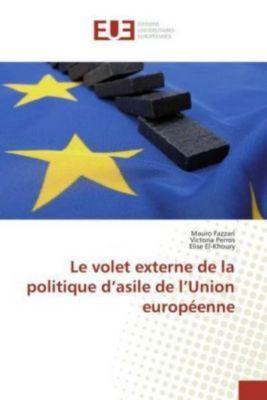 Le volet externe de la politique d'asile de l'Union européenne, Mauro Fazzari, Victoria Perros, Elise El-Khoury