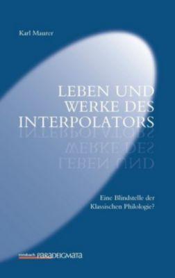 Leben und Werke des Interpolators, Karl Maurer