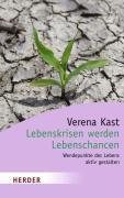 Lebenskrisen werden Lebenschancen, Verena Kast