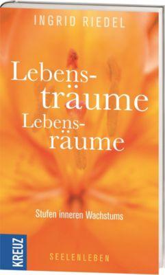 Lebensträume - Lebensräume, Ingrid Riedel