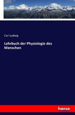 Lehrbuch der Physiologie des Menschen, Carl Ludwig