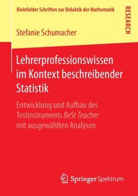 Lehrerprofessionswissen im Kontext beschreibender Statistik, Stefanie Schumacher