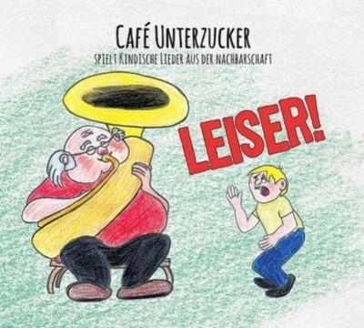 Leiser, Cafe Unterzucker