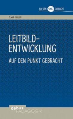 Leitbildentwicklung auf den Punkt gebracht, Elmar Philipp