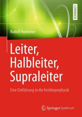 Leiter, Halbleiter, Supraleiter, Rudolf P. Huebener