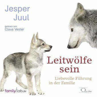 Leitwölfe sein, 4 Audio-CDs, Jesper Juul