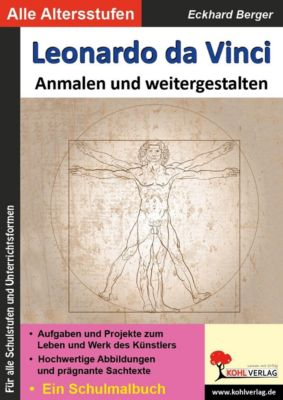 Leonardo da Vinci ... anmalen und weitergestalten, Eckhard Berger