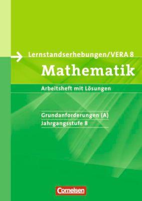 Lernstandserhebungen / VERA 8 Mathematik, Grundanforderungen (A), Udo Wennekers, Ilona Gabriel