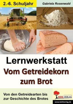 Lernwerkstatt vom Getreidekorn zum Brot, Gabriela Rosenwald