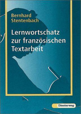 Lernwortschatz zur französischen Textarbeit, Bernhard Stentenbach