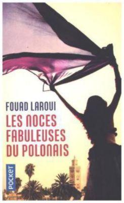 Les noces fabuleuses du Polonais, Fouad Laroui
