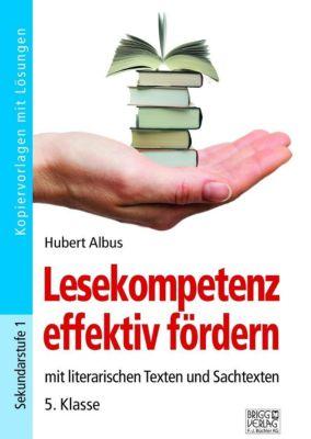 Lesekompetenz effektiv fördern - 5. Klasse, Hubert Albus