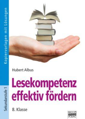 Lesekompetenz effektiv fördern, 8. Klasse, Hubert Albus