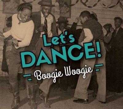 Let'S Dance!/Boogie Woogie, Albert Ammons, Pete Johnson, Joe Turner