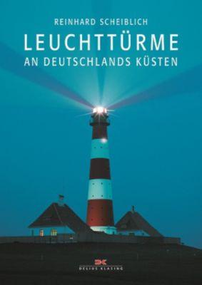 Leuchttürme an Deutschlands Küsten, Reinhard Scheiblich