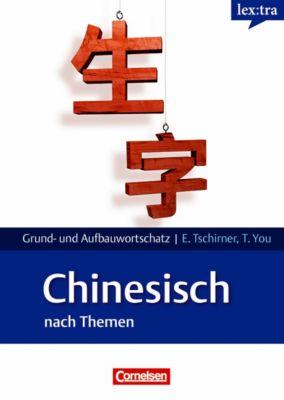 lex:tra Grund- und Aufbauwortschatz Chinesisch nach Themen, Ting You, Erwin Tschirner