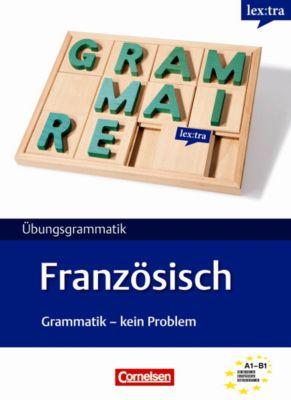 lex:tra Übungsgrammatik Französisch, Grammatik - kein Problem, Micheline Funke