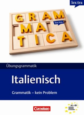 lex:tra Übungsgrammatik Italienisch, Grammatik - kein Problem, Claudia Kolitzus